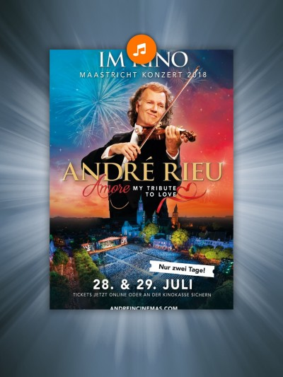 Andre Rieu's 2018 Maastricht Concert - Amore, My Tribute to Love